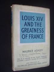 Louis xiv and the greatness of France – Maurice Ashley book