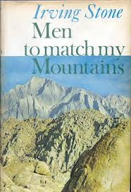 Men to Match My Mountains-Irving Stone book