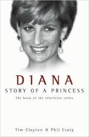Diana Story of a Princess-Tim Clayton & Phil Craig book