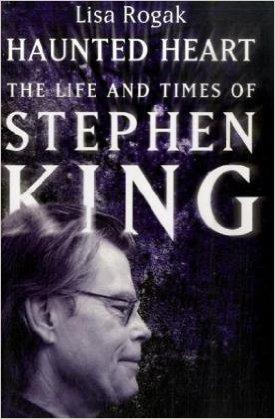 Haunted Heart The Life & Times of Stephen King-Lisa Rogak book