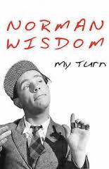 My Turn-Norman Wisdom & William Hall book