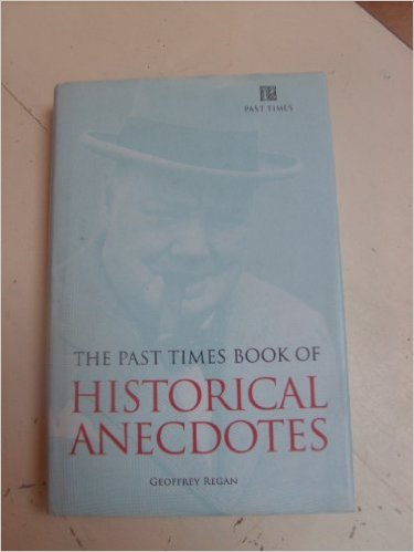 Past Times Book of Historical Anecdotes-Geoffrey Regan book