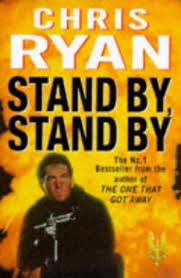 Stand By, Stand By-Chris Ryan book