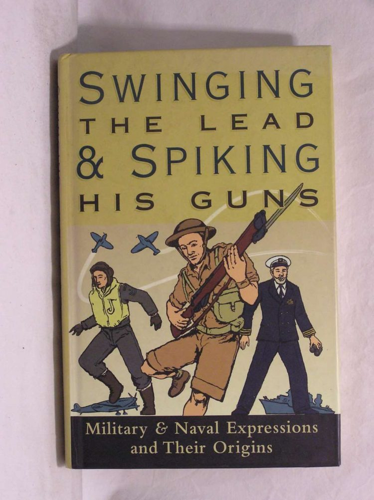 Swinging the Lead & Spiking His Guns-Past Times book