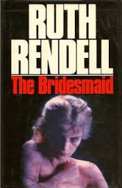 The Bridesmaid-Ruth Rendell book