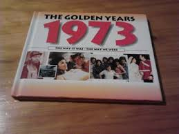The Golden Years 1973 The Way it Was-The Way We Were-David Sandison book