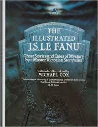 The Illustrated J. S. Fanu-Michael Cox book
