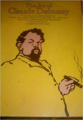 The Joys of Claude Debussy-Denes Agay book