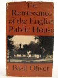 The Renaissance of the English Public House Basil Oliver