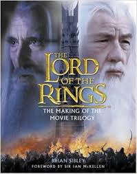 The lord of the Rings The Making of the Movie Trilogy-Brian Silbey book