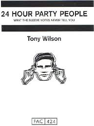 24 Hour Party People-Tony Wilson book