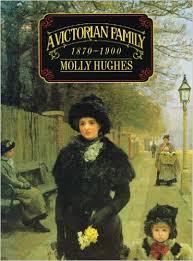 A Victorian Family 1870-1900-Molly Hughes book