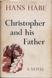 Christopher & his Father-Hans Habe book