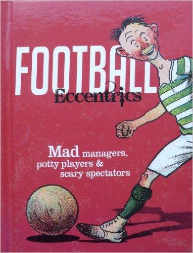 Football Eccentrics-Past Times book