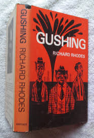 Gushing-Richard Rhodes book