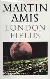 London Fields-Martin Amis book