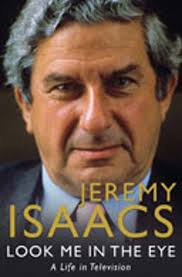 Look Me In The Eye A Life In Television-Jeremy Isaacs book