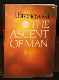 The Ascent of Man-J. Bronowski book