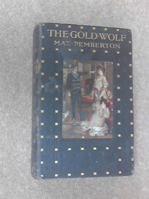 The Gold Wolf - Max Pemberton