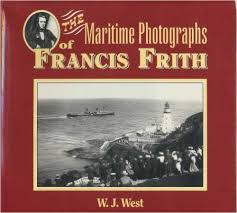 The Maritime Photographs of Francis Frith-W. J. West book