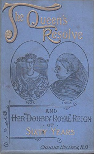 The Queen's Resolve and Her Double Royal Reign of Sixty Years by Charles Bullock BD book