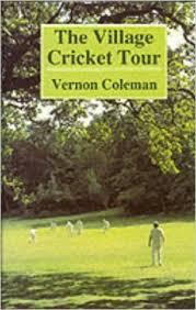 The Village Cricket Tour-Vernon Coleman book