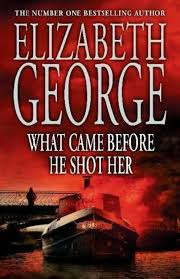 What Came Before He Shot Her-Elizabeth George book