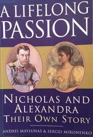 A Lifelong Passion Nicholas & Alexandra Their Own Story-Andrei Maylunas & Sergei Mironenko book
