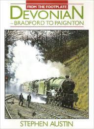 From the Footplate Devonian-Bradford to Paignton-Stephen Austin book