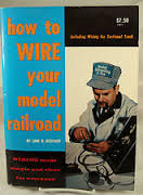 How to Wire Your Model Railroad-Linn H. Westcott book