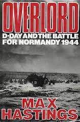 Overlord D-Day & the Battle for Normandy 1944-Max Hastings book