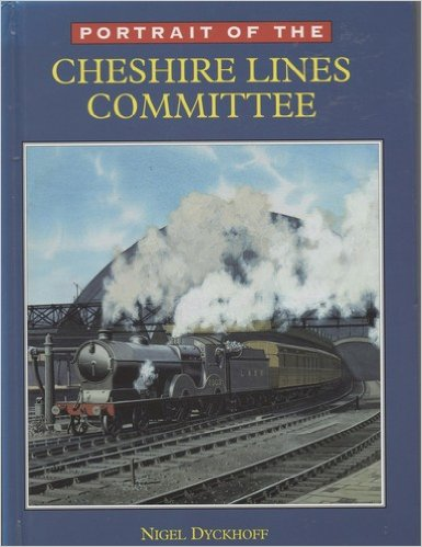 Portrait of the Cheshire Lines Committee-Nigel Dyckoff book