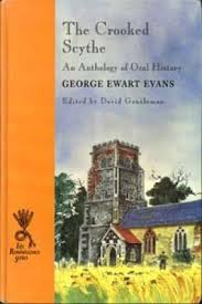The Crooked Scythe An Anthology of Oral History-George Ewart Evans book