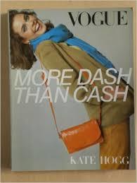 Vogue More Dash Than Cash-Kate Hogg book