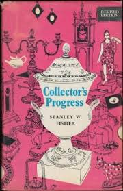 Collector`s Progress - Stanley W. Fisher book