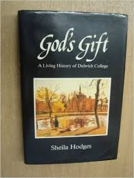 God's Gift-A Living History of Dulwich College-Sheila Hodges book