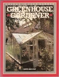 Greenhouse Gardener-David Shelton book