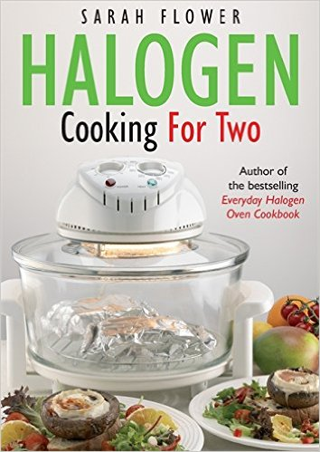 Halogen Cooking For Two - Sarah Flower book