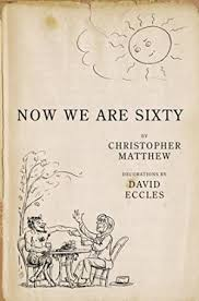 Now We Are Sixty-Christopher Matthew book