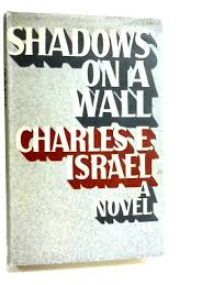 Shadows on a Wall-Charles E. Israel book