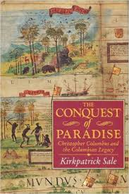 The Conquest of Paradise Christopher Columbus & the Columbian Legacy-Kirkpatrick Sale book