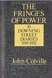 The Fringes of Power Downing Street Diaries 1939-1955-John Colville book
