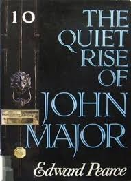The Quiet Rise of John Major-Edward Pearce book