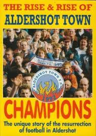 The Rise & Rise of Aldershot Town-Graham Brookland & Karl Prentice book