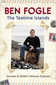The Teatime Islands-Ben Fogle book