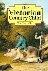 The Victorian Country Child-Pamela Horn book