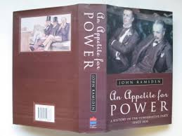 An Appetite for Power A History of the Conservative Party Since 1830-John Ramsden book