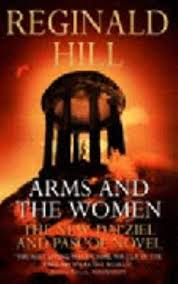 Arms And The Women The New Dalziel And Pascoe Novel - Reginald Hill book