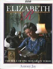 Elizabeth R The Role Of The Monarchy Today - Anthony Jay book