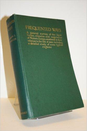 Frequented Ways-Marion L. Newbigin book